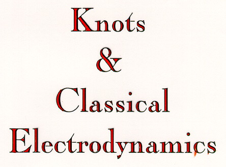 Knots and Classical Electrodynamics